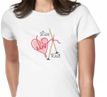 live love knit knitting needles heart yarn Womens Fitted T-Shirt