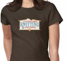 more knitting less whining knitting needles Womens Fitted T-Shirt