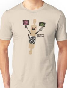 Occupy bakery free cake protest rolling pin Unisex T-Shirt