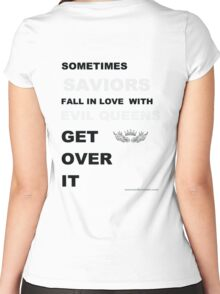 Sometimes Saviors fall in love with Evil Queens. Get Over It. Women's Fitted Scoop T-Shirt