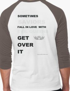 Sometimes Saviors fall in love with Evil Queens. Get Over It. Men's Baseball ¾ T-Shirt