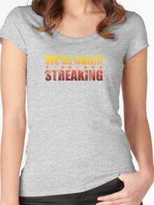 We're Going Streaking Women's Fitted Scoop T-Shirt