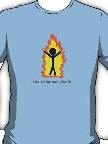 I Do All My Own Stunts T-Shirt