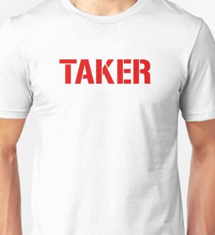 Taker Unisex T-Shirt