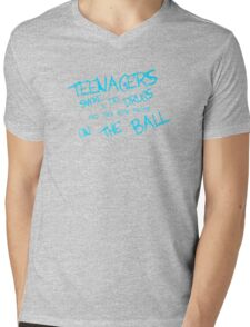 Teenagers Smoke and Do Drugs and Are On The Ball Mens V-Neck T-Shirt