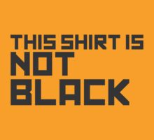 This Shirt Is Not Black by CarbonClothing