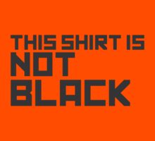This Shirt Is Not Black Kids Tee