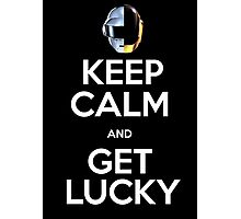 Keep Calm and Get Lucky Photographic Print