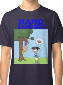 Hang Loose! Classic T-Shirt
