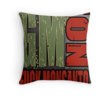 No GMO's - Monsanto Throw Pillow