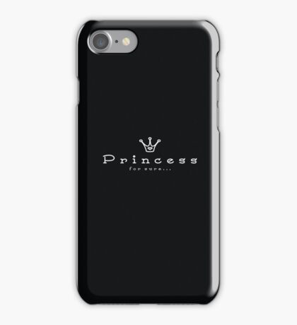 Princess for sure (black) iPhone Case/Skin