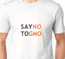 Say NO to GMO Unisex T-Shirt