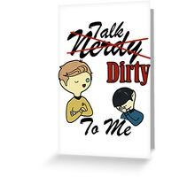Talk Nerdy To Me (Kirk Edition) Greeting Card