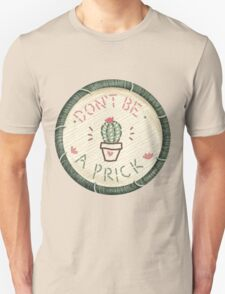 Don't Be A Prick Cactus Succulent Embroidery Style Patch Unisex T-Shirt