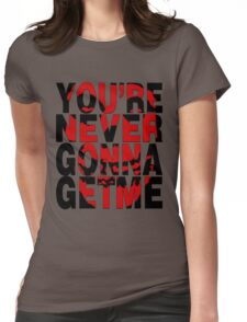 Never Gonna Get Me Womens Fitted T-Shirt