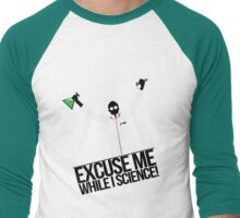 Excuse Me While I Science! Men's Baseball ¾ T-Shirt
