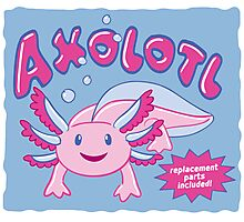 Axolotl - Replacement Parts Included! Photographic Print