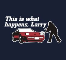 This Is What Happens, Larry (Alternate Version) by GritFX