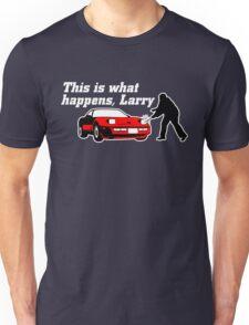This Is What Happens, Larry (Alternate Version) Unisex T-Shirt
