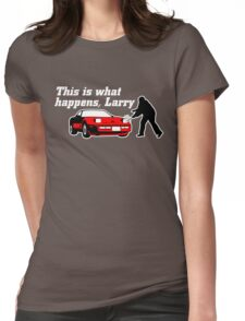 This Is What Happens, Larry (Alternate Version) Womens Fitted T-Shirt