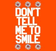 Don't Tell Me To Smile - White Kids Clothes