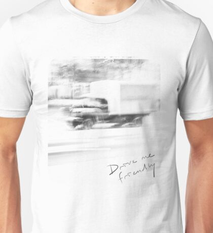 Drive me friendly Unisex T-Shirt