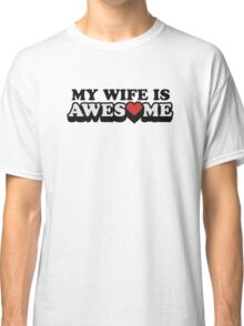 My Wife Is Awesome Valentines Day Classic T-Shirt