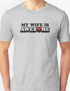 My Wife Is Awesome Valentines Day Unisex T-Shirt