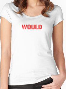 Would Women's Fitted Scoop T-Shirt