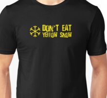 Don't Eat Yellow Snow Unisex T-Shirt