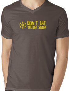 Don't Eat Yellow Snow Mens V-Neck T-Shirt