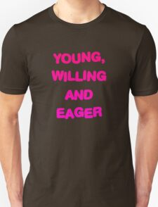 Young, Willing And Eager T-Shirt