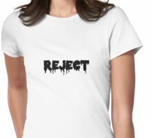 Reject Womens Fitted T-Shirt
