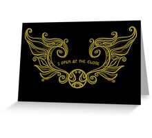 I open at the close.... Gold Greeting Card