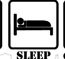 EAT SLEEP AND GO INSANE Sticker