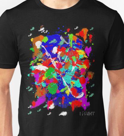 I PAINT Unisex T-Shirt