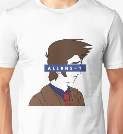 """Tenth Doctor - """"Allons-y!"""" - Doctor Who Unisex T-Shirt"""
