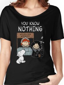 You Know Nothing Women's Relaxed Fit T-Shirt