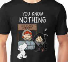 You Know Nothing Unisex T-Shirt