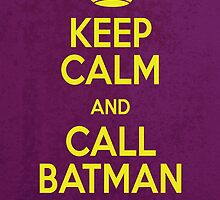 Keep Calm and Call Batman! by Alkasen