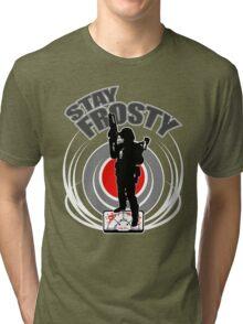 Stay Frosty (Alternate Version) Tri-blend T-Shirt