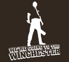 We're Going To The Winchester (White Print) by GritFX