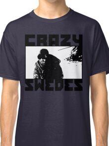 Crazy Swedes (B&W Print) Classic T-Shirt
