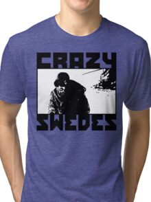 Crazy Swedes (B&W Print) Tri-blend T-Shirt