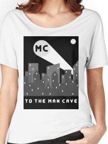 Man Cave 2 Women's Relaxed Fit T-Shirt