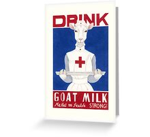 Drink Goat Milk! Greeting Card
