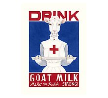 Drink Goat Milk! Photographic Print