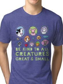 Be Kind to All Creatures 2 Tri-blend T-Shirt