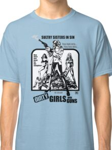Dirty Girls With Guns (White Background) Classic T-Shirt