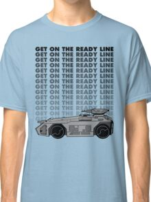Get On The Ready Line Classic T-Shirt